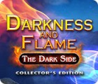 لعبة  Darkness and Flame: The Dark Side Collector's Edition