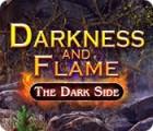 لعبة  Darkness and Flame: The Dark Side