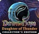 لعبة  Dawn of Hope: Daughter of Thunder Collector's Edition
