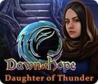 لعبة  Dawn of Hope: Daughter of Thunder