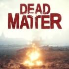 لعبة  Dead Matter