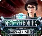 لعبة  Dead Reckoning: Brassfield Manor