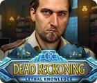 لعبة  Dead Reckoning: Lethal Knowledge