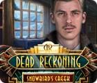 لعبة  Dead Reckoning: Snowbird's Creek Collector's Edition