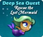 لعبة  Deep Sea Quest: Rescue the Lost Mermaid