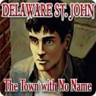لعبة  Delaware St. John: The Town with No Name