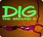 لعبة  Dig The Ground 2