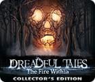 لعبة  Dreadful Tales: The Fire Within Collector's Edition