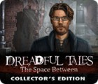 لعبة  Dreadful Tales: The Space Between Collector's Edition