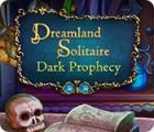 لعبة  Dreamland Solitaire: Dark Prophecy