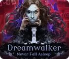 لعبة  Dreamwalker: Never Fall Asleep