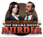 لعبة  Eastville Chronicles: The Drama Queen Murder