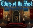 لعبة  Echoes of the Past: The Castle of Shadows