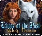 لعبة  Echoes of the Past: Wolf Healer Collector's Edition