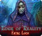 لعبة  Edge of Reality: Fatal Luck