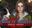 لعبة  Edge of Reality: Great Deeds