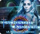لعبة  Enchanted Kingdom: A Stranger's Venom