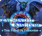 لعبة  Enchanted Kingdom: The Fiend of Darkness
