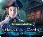 لعبة  European Mystery: Flowers of Death