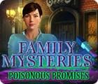 لعبة  Family Mysteries: Poisonous Promises