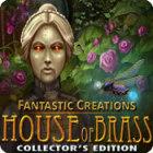 لعبة  Fantastic Creations: House of Brass Collector's Edition