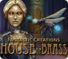 لعبة  Fantastic Creations: House of Brass