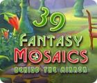 لعبة  Fantasy Mosaics 39: Behind the Mirror