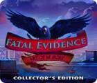 لعبة  Fatal Evidence: Art of Murder Collector's Edition