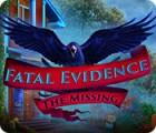 لعبة  Fatal Evidence: The Missing