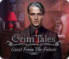 لعبة  Grim Tales: Guest From The Future