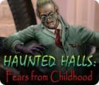 لعبة  Haunted Halls: Fears from Childhood