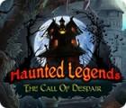 لعبة  Haunted Legends: The Call of Despair