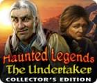 لعبة  Haunted Legends: The Undertaker Collector's Edition