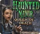 لعبة  Haunted Manor: Queen of Death