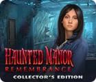 لعبة  Haunted Manor: Remembrance Collector's Edition