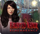 لعبة  Haunted Manor: Remembrance