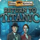 لعبة  Hidden Mysteries: Return to Titanic
