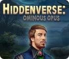 لعبة  Hiddenverse: Ominous Opus