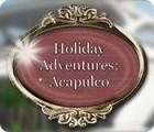 لعبة  Holiday Adventures: Acapulco