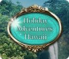 لعبة  Holiday Adventures: Hawaii
