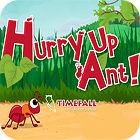 لعبة  Hurry Up, Ant