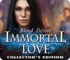 لعبة  Immortal Love: Blind Desire Collector's Edition
