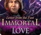 لعبة  Immortal Love: Letter From The Past