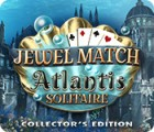 لعبة  Jewel Match Solitaire: Atlantis Collector's Edition