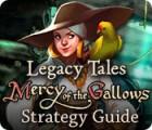 لعبة  Legacy Tales: Mercy of the Gallows Strategy Guide
