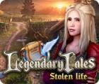 لعبة  Legendary Tales: Stolen Life