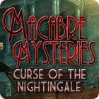 لعبة  Macabre Mysteries: Curse of the Nightingale
