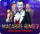 لعبة  Macabre Ring 2: Mysterious Puppeteer