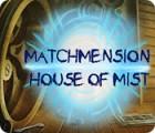لعبة  Matchmension: House of Mist