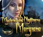 لعبة  Mysteries and Nightmares: Morgiana